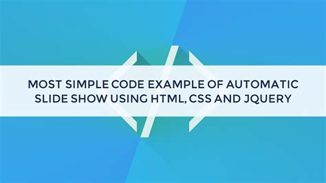 Most simple code example of automatic slideshow using HTML